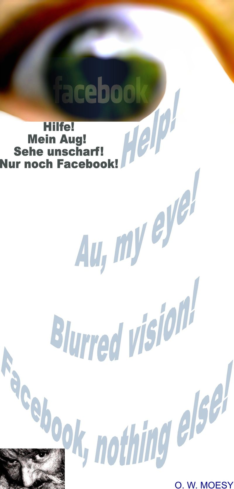 Help! Au, my eye! Blurred vision! Facebook, nothing else!